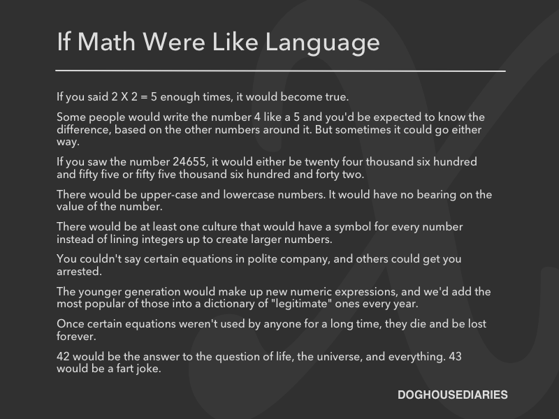 If Math Were Like Language